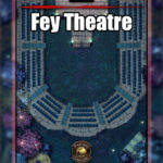 Fey Theatre battle map encounter for D&D. Feywilds themed outdoor theater encounter with fantasy grounds support